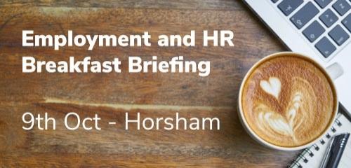 Employment and HR Breakfast Briefing: 9th Oct, Horsham