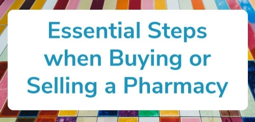 Essential Steps for Buying or Selling your Pharmacy